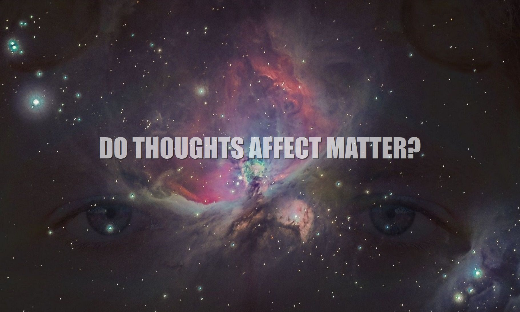How-do-my-thoughts-affect-matter-0033-1821