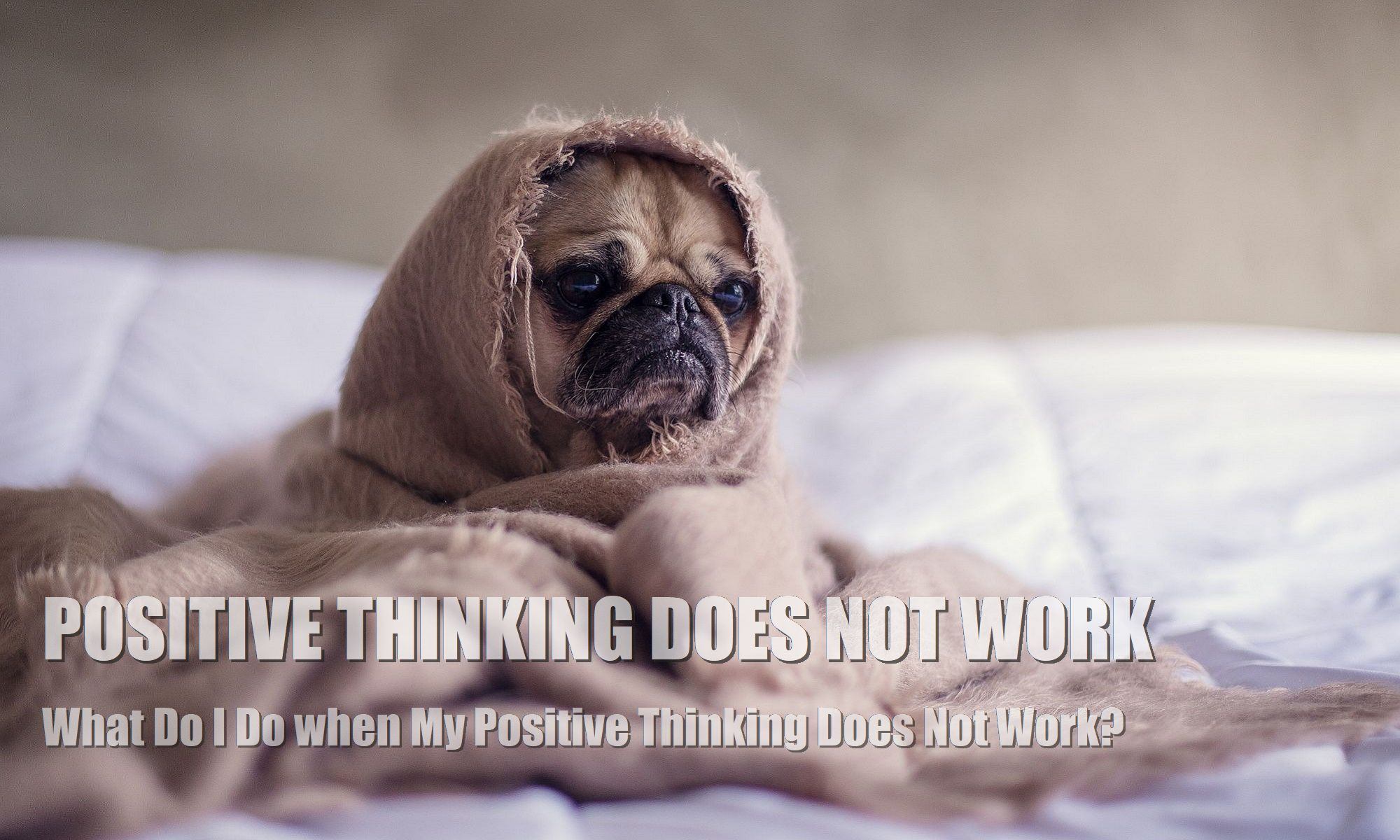 What-do-I-do-when-my-Positive-thoughts-thinking-doesnt-work-what-is-solution-problem-2000