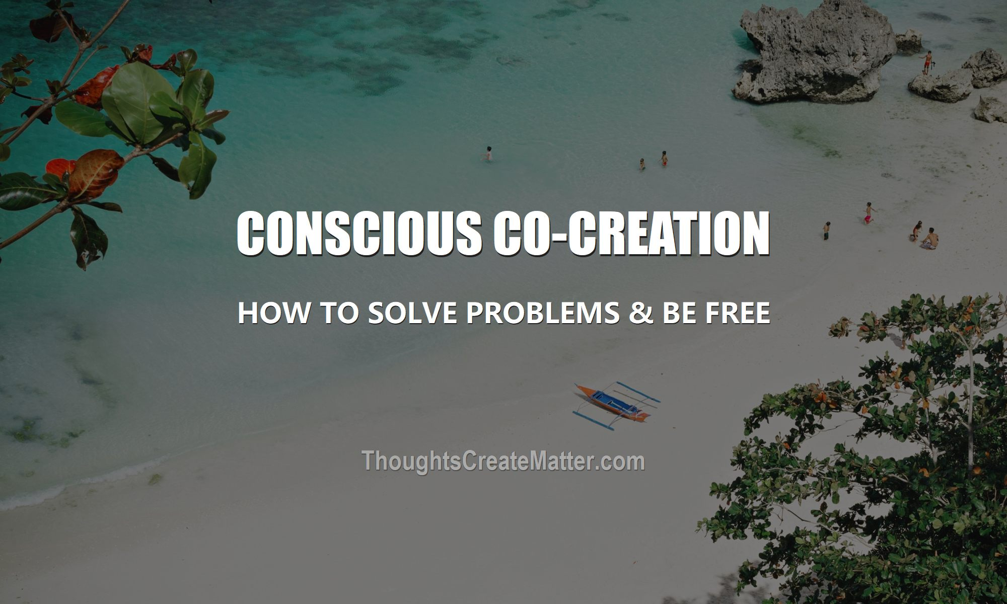 how-can-i-stop-solve-problem-end-be-free-of-unchanging-life-difficulty-suffering-limitations-conscious-co-creation-feature-image-beach