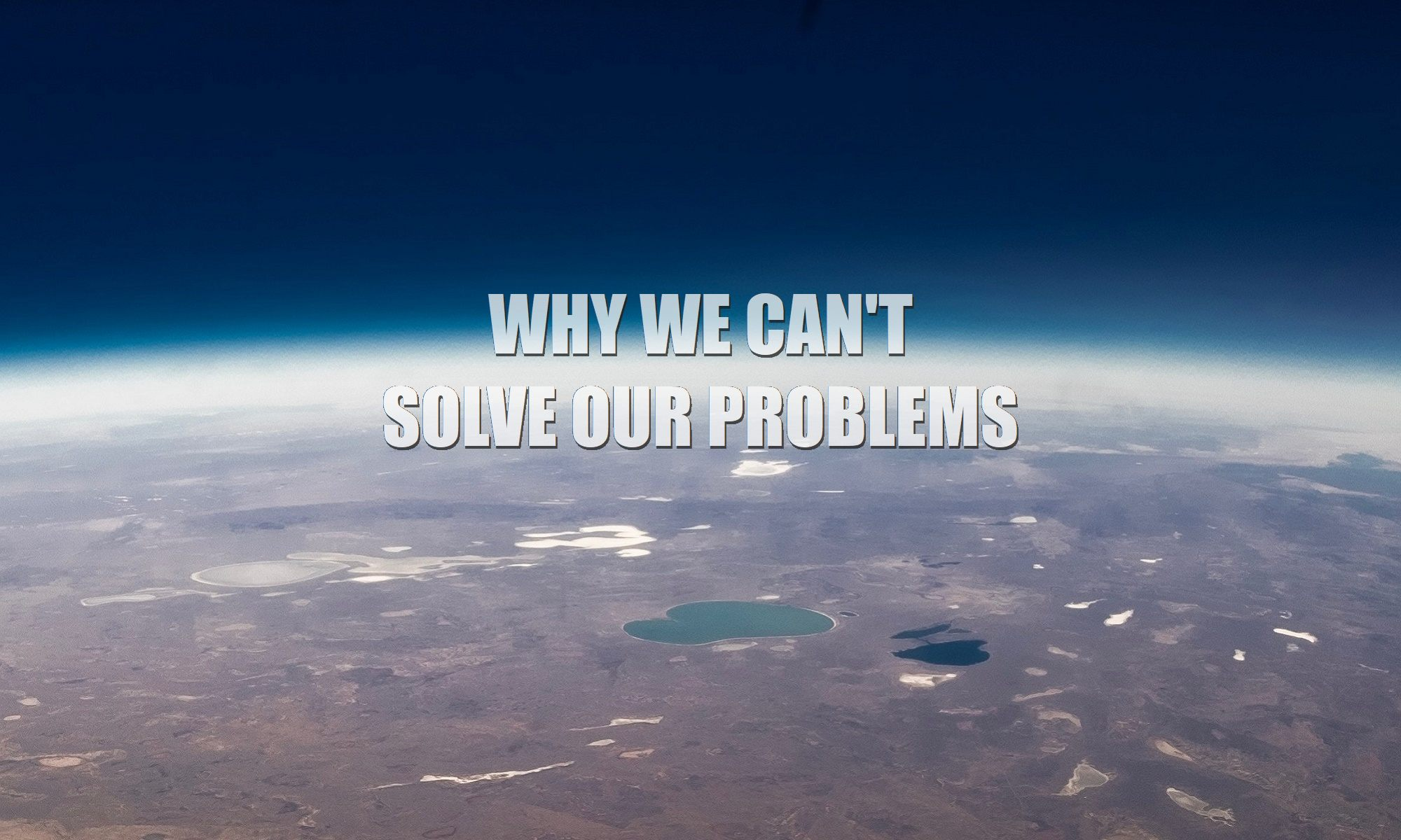 Why-we-can't-solve-our-problems-2-2000
