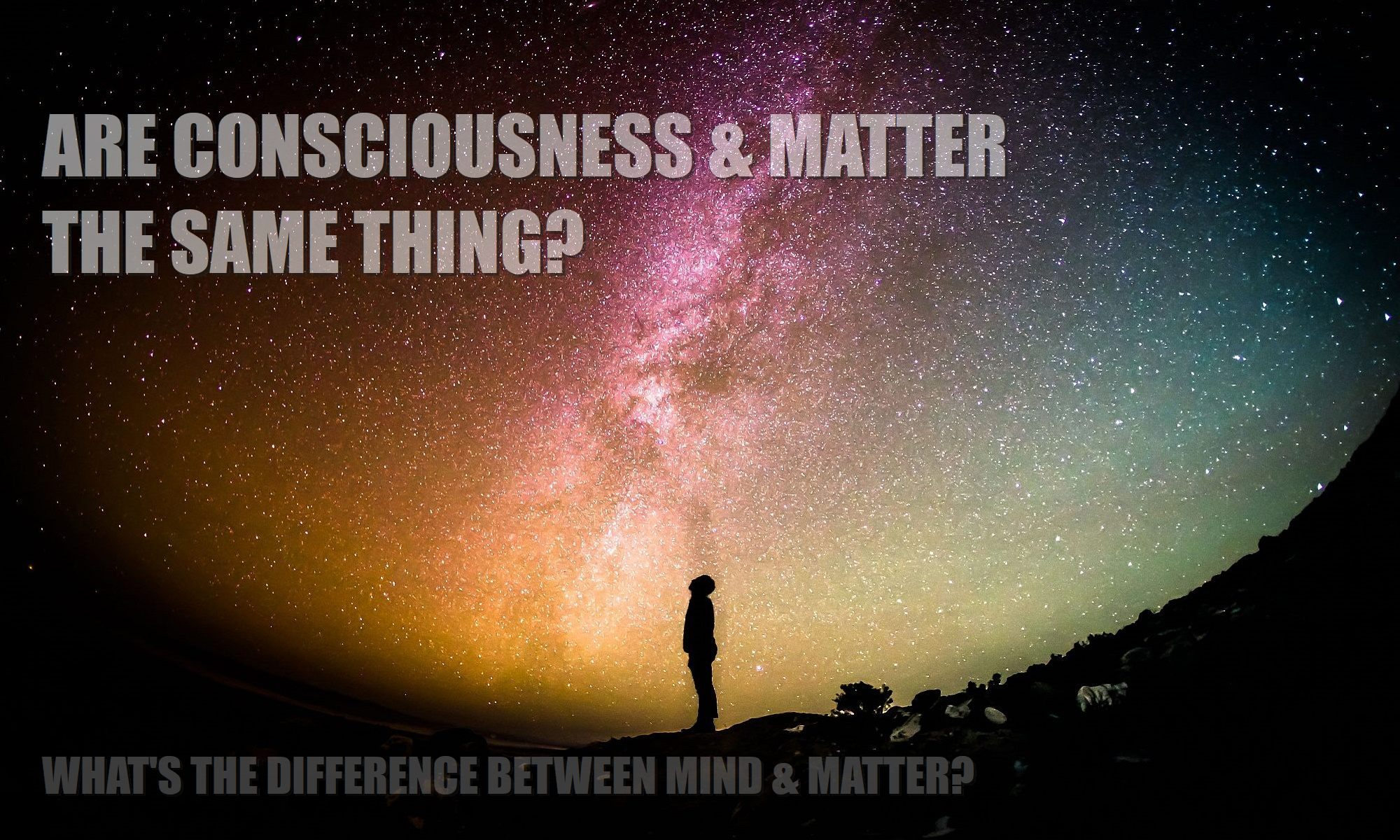are-consciousness-matter-the-same-thing-1a-2000