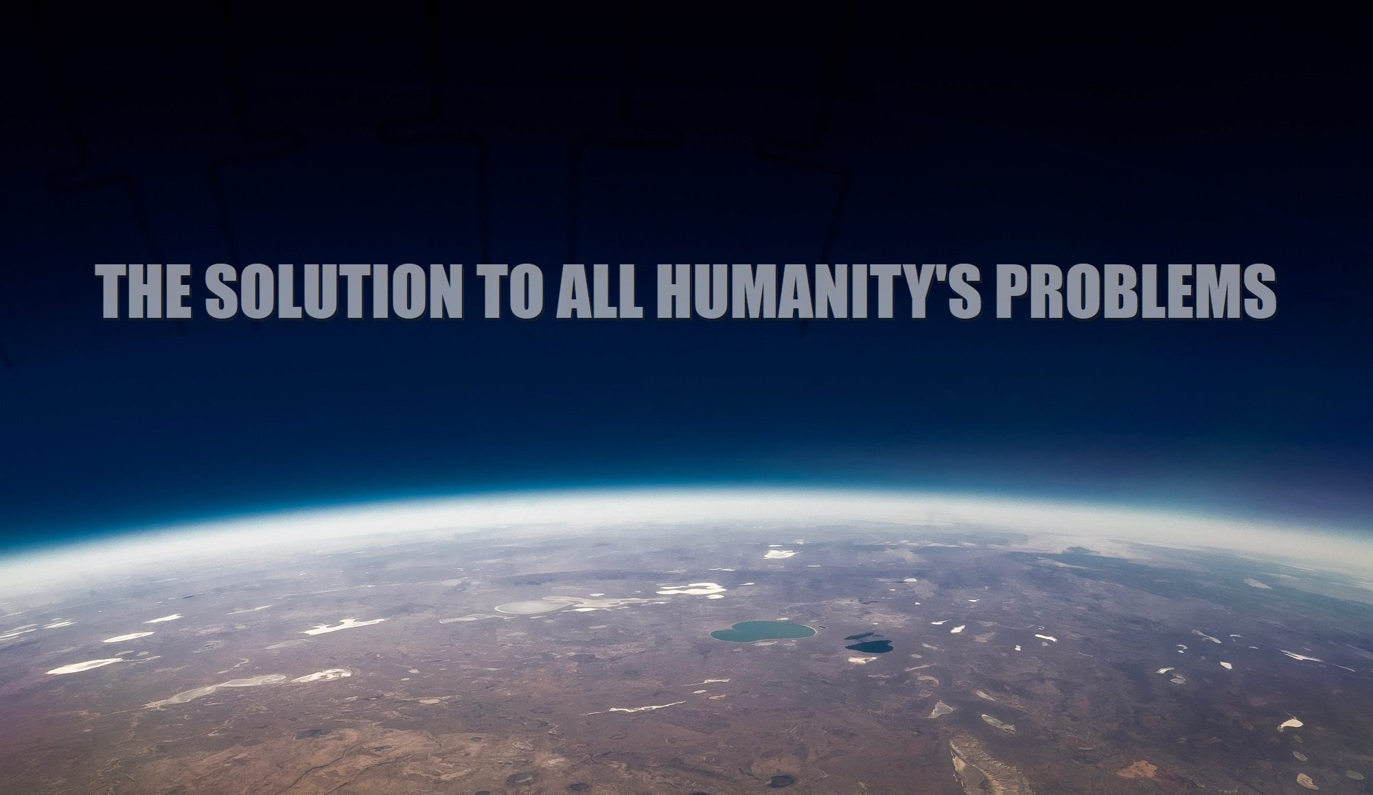 The-solution-to-all-my-problems-the-solution-to-all-of-humanitys-problems-A2-2000