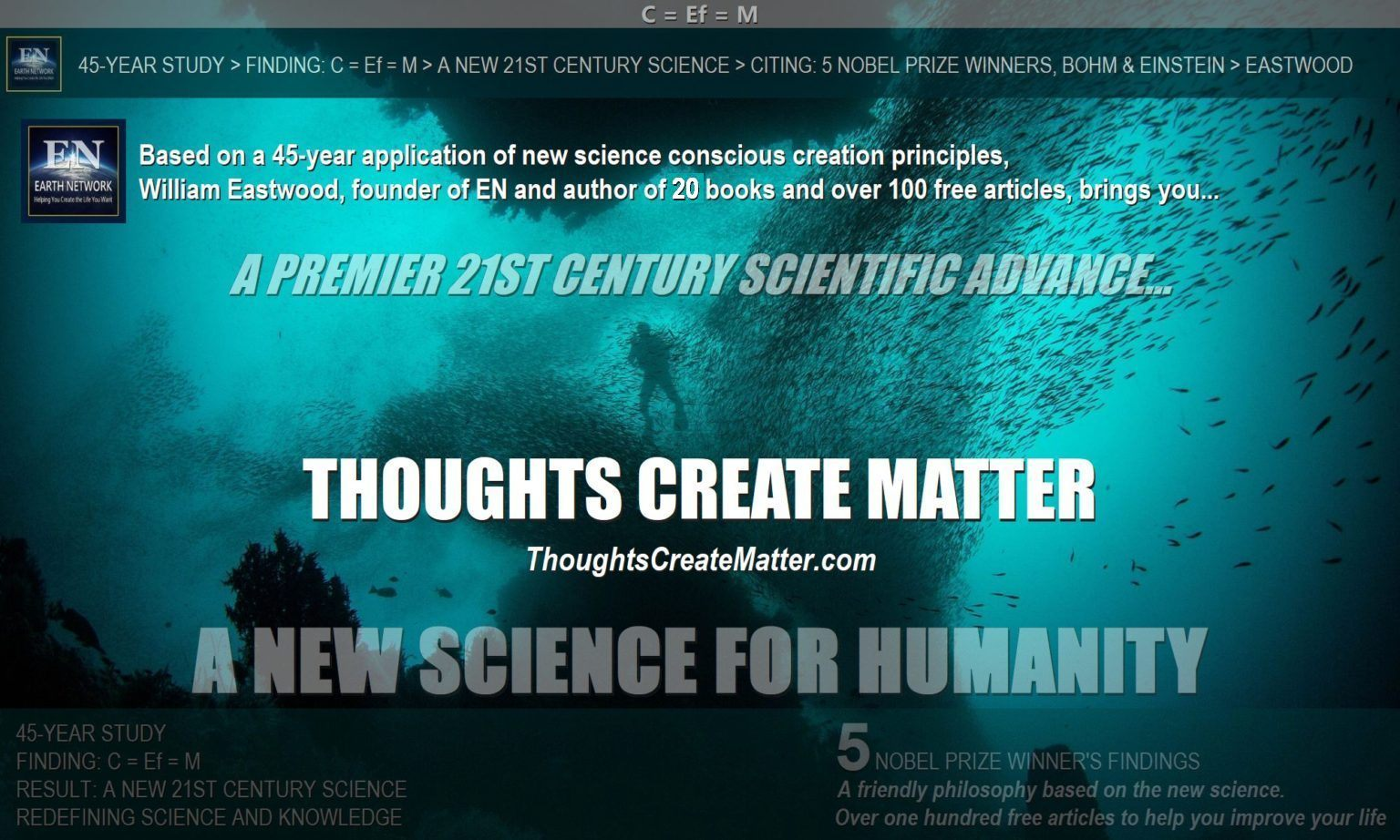 Thoughts create matter. A man swimming in a school of fish depicts Einstein's colleague David Bohm's position that when put in plasma electrons seemed to behave as if they were alive, and that there is no clear distinction between thoughts and matter. Thoughts can and do create matter. Consciousness creates reality