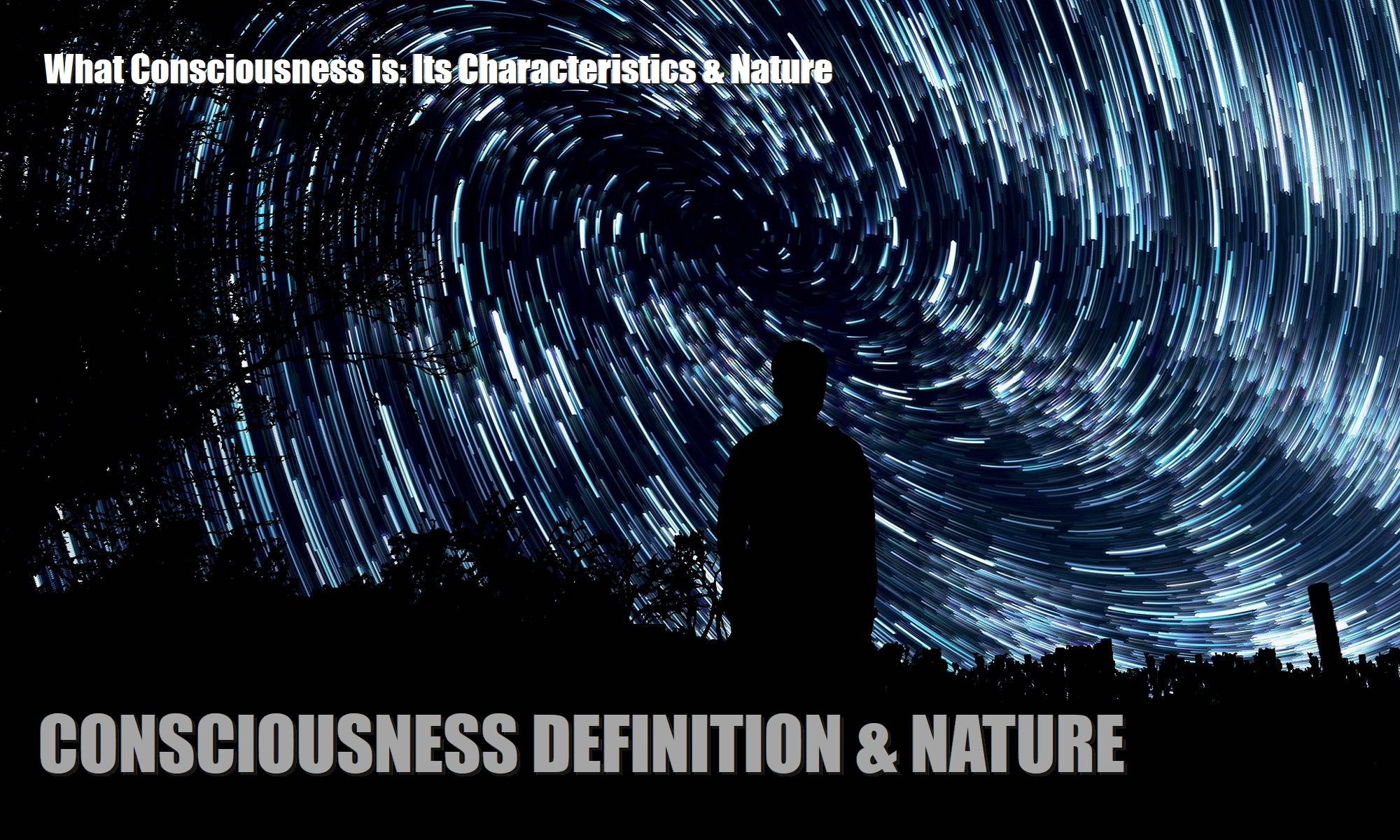 consciousness-definition-description-what-consciousness-is-its-characteristics-nature-of-and-for-you