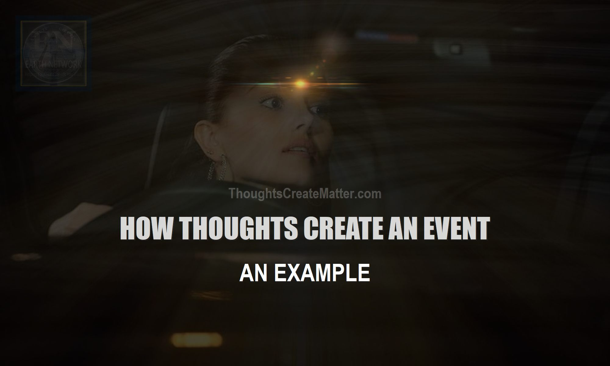 how-thoughts-create-matter-an-example-of-how-your-thoughts-create-events-near-accident