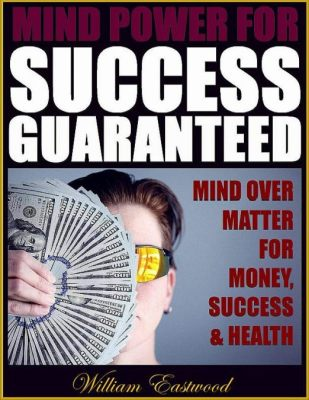 mind power success guaranteed mind over matter ebook
