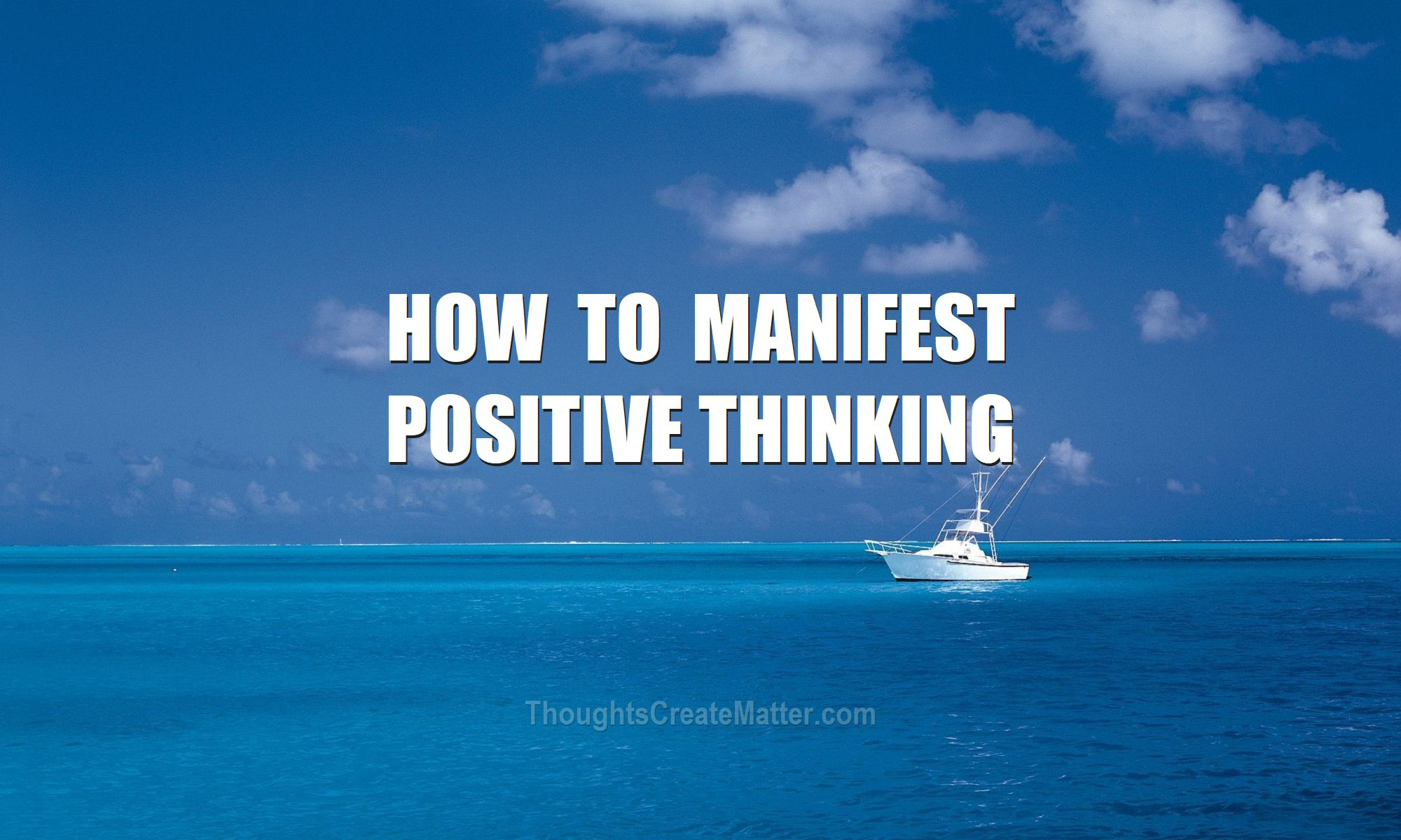 Yacht depicts how-to-materialize-positive-focus-thinking-do-thoughts-emotions-manifest-physically