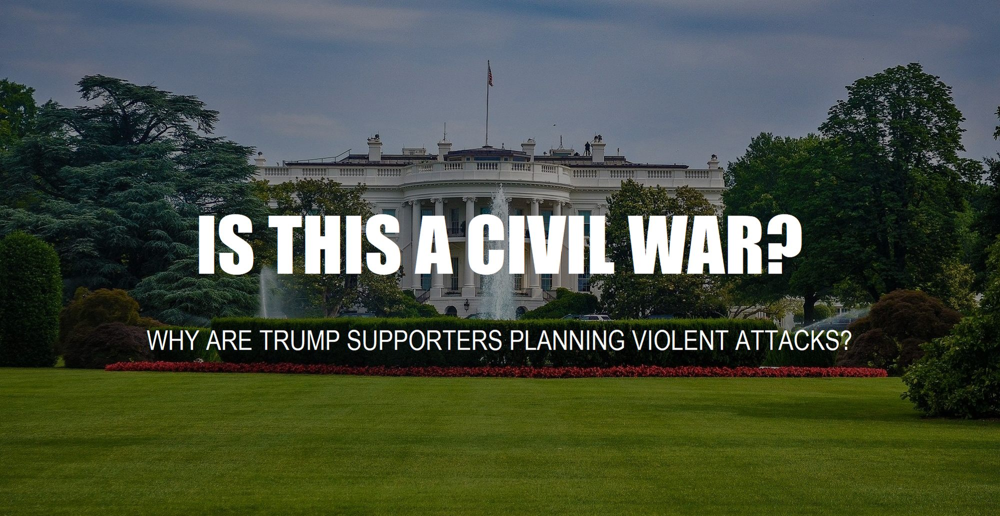 White-house-is-this-a-civil-war-is-trump-planning-an-attack-are-trump-supporters-planning-violent-attack-on-inauguration