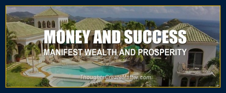 Island mansion depicts how to use your thoughts to create wealth and prosperity.