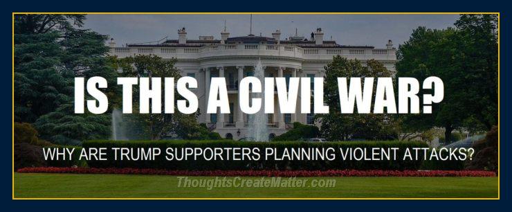 Is Trump starting a civil war? Is this a civil war?